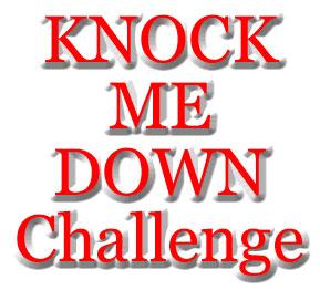 Knock ME Down Challenge